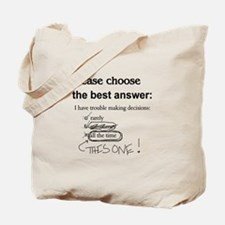 Indecisive - Trouble Making Decisions Tote Bag
