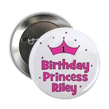 "1st Birthday Princess Riley! 2.25"" Button"