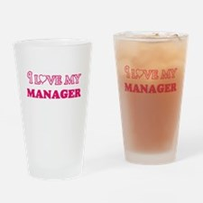 I love my Manager Drinking Glass