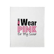 I Wear Pink Sister Throw Blanket
