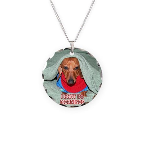 I Dont Do Mornings Necklace Circle Charm