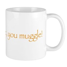 believe in magic, you muggle Mug