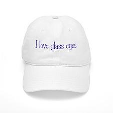 I love glass eyes Baseball Cap