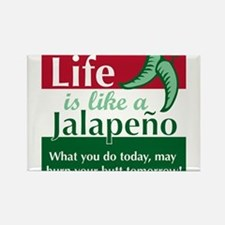 Life is Like A Jalapeno... Rectangle Magnet