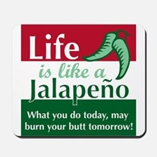 Life is Like A Jalapeno... Mousepad