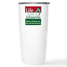 Life is Like A Jalapeno... Travel Mug