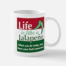 Life is Like A Jalapeno... Mug