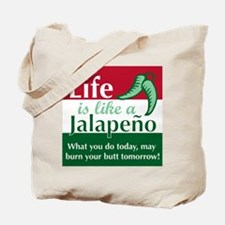 Life is Like A Jalapeno... Tote Bag