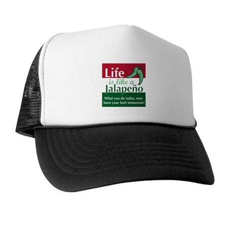 Life is Like A Jalapeno... Trucker Hat