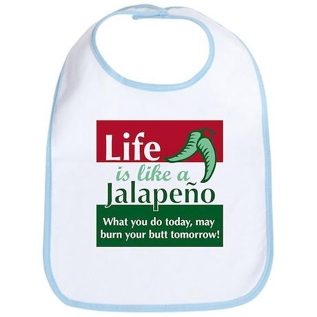 Life is Like A Jalapeno... Bib