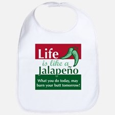 Life is Like A Jalapeno... Bib