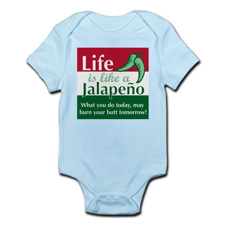 Life is Like A Jalapeno... Infant Bodysuit