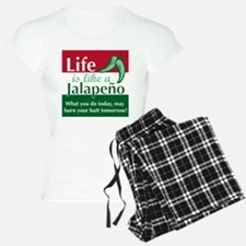 Life is Like A Jalapeno... Pajamas