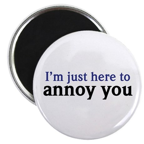 """Annoy You 2.25"""" Magnet (10 pack)"""