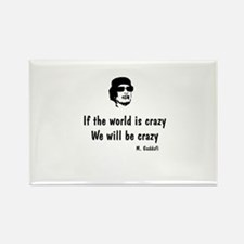 Gadaffi - If the world is crazy Rectangle Magnet