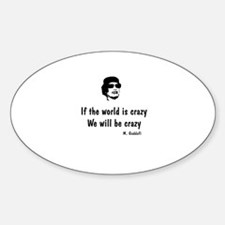 Gadaffi - If the world is crazy Decal