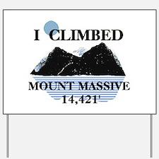 I Climbed Mount Massive Yard Sign
