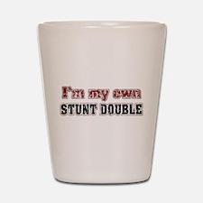 I Do My Own Stunts Shot Glass