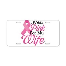 Pink For Wife Aluminum License Plate