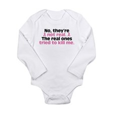 They're Not Real Long Sleeve Infant Bodysuit