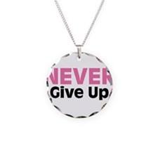 Never Give Up Necklace Circle Charm