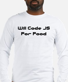 Will Code JS For Food Long Sleeve T-Shirt
