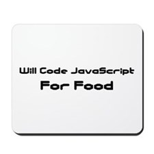 Will Code JavaScript For Food Mousepad