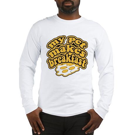 My Pet Makes Breakfast Long Sleeve T-Shirt