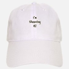 I'm Sheening It! Charlie Sheen Baseball Baseball Cap