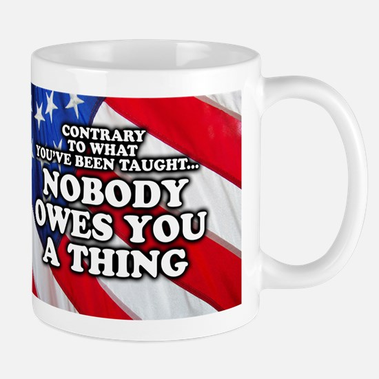 Nobody Owes You A Thing Mug