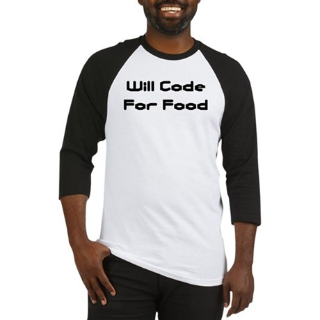 Will Code For Food Baseball Jersey