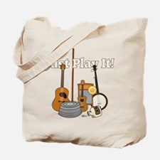 Just Play It! Tote Bag