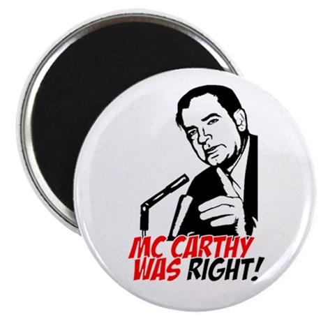 """Mc Carthy was Right! 2.25"""" Magnet (100 pack)"""