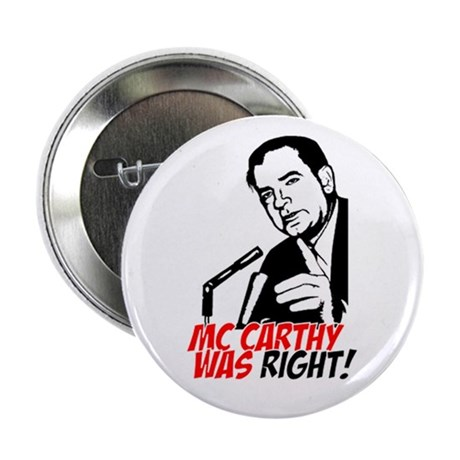 """Mc Carthy was Right! 2.25"""" Button (100 pack)"""