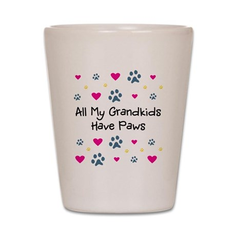 All My Grandkids Have Paws Shot Glass