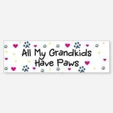 All My Grandkids Have Paws Bumper Bumper Sticker