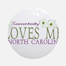 Someone loves me in NC Ornament (Round)