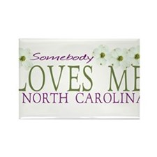 Somebody loves me in NC Rectangle Magnet