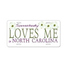 Somebody loves me in NC Aluminum License Plate