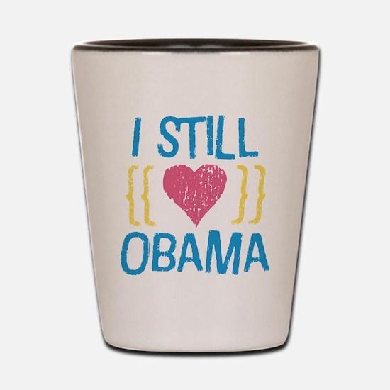 Still Love Obama Shot Glass