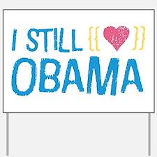 Still Love Obama Yard Sign