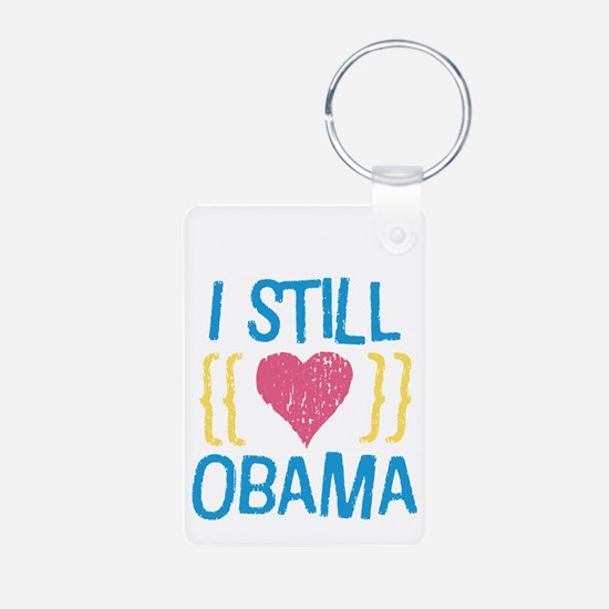 Still Love Obama Keychains
