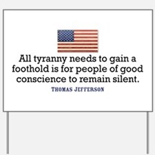 Jefferson Quote on Tyranny Yard Sign
