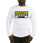 Too Good For You NJ Long Sleeve T-Shirt