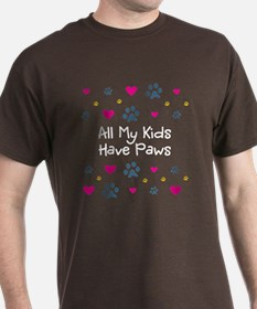 All My Kids/Children Have Paws T-Shirt
