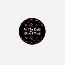 All My Kids/Children Have Paws Mini Button