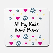 All My Kids/Children Have Paws Mousepad