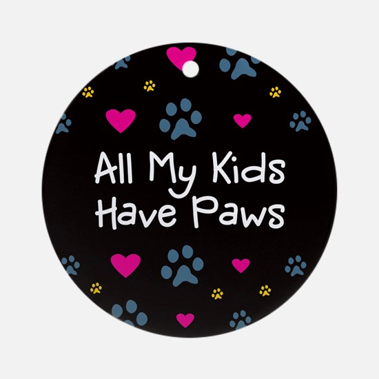 All My Kids/Children Have Paws Ornament (Round)