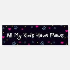 All My Kids/Children Have Paws Bumper Bumper Sticker