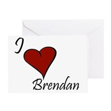 I love Brendan Greeting Card